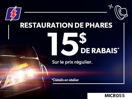 MICR055 - RESTAURATION DE PHARES $15 DE RABAIS