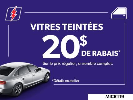 MICR119 - Vitres teintées 20$ de rabais