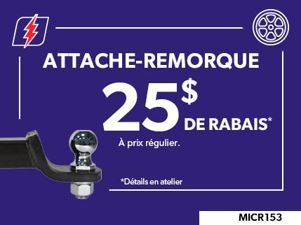 MICR153 - ATTACHE-REMORQUE $25 DE RABAIS