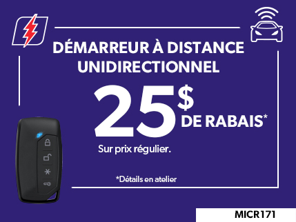 MICR171 - DÉMARREUR À DISTANCE UNIDIRECTIONNEL 25$ DE RABAIS