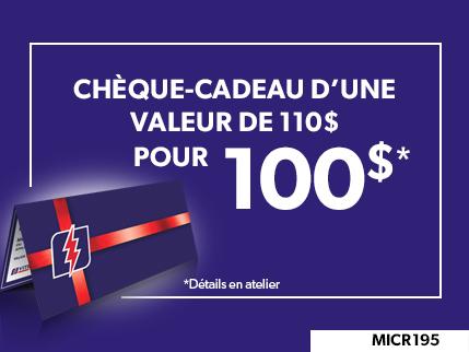 MICR195 - CHÈQUE-CADEAU D'UNE VALEUR DE $110 POUR $100