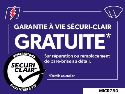 MICR280 - Garantie à vie Securi Clear GRATUITE avec une réparation ou un remplacement de pare-brise (vente au détail uniquement)